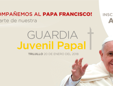 "Convocatoria para integrar la  ""Guardia Juvenil Papal- Trujillo 2018"""